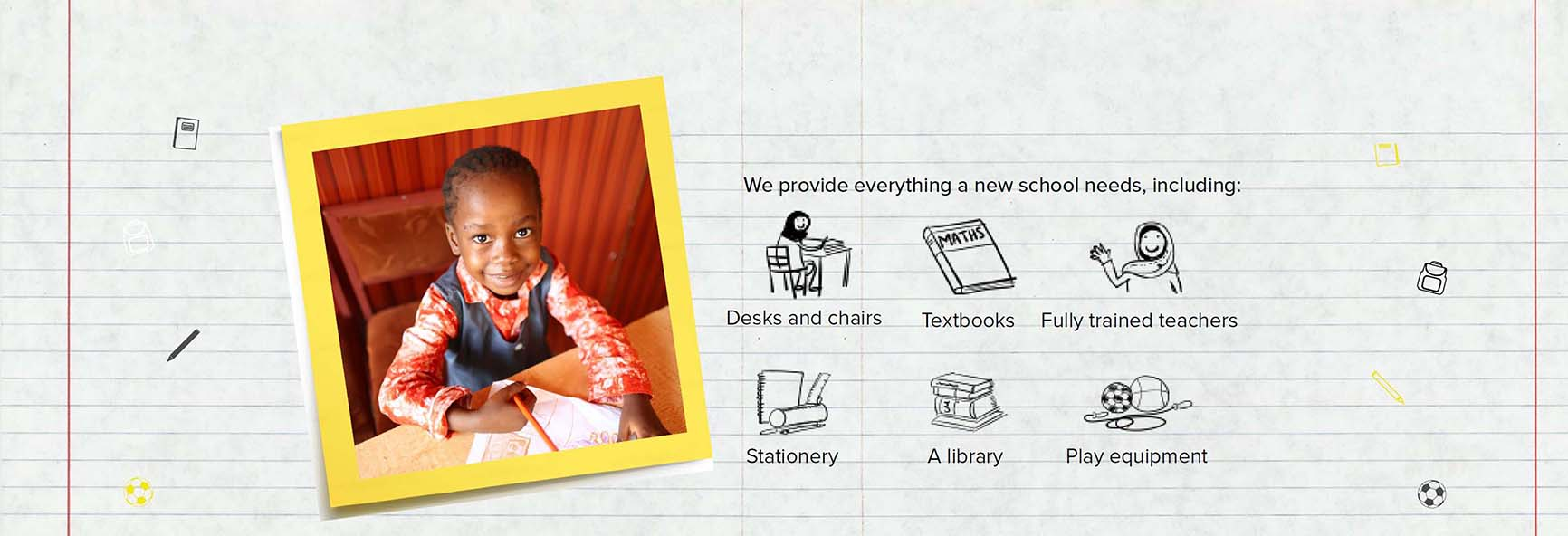 Education charity involves desks, textbooks, fully trained teachers, stationery, a library, play equipment